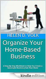 Organize Your Home Based Business - Kindle Edition