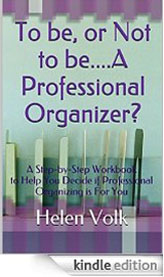 To Be or Not To Be... a Professional Organizer? Kindle Edition